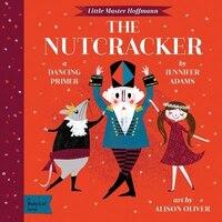 The Nutcracker: A Babylit(tm) Dancing Primer