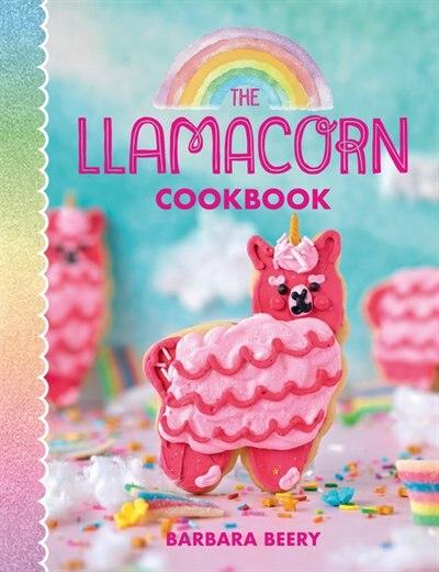 The Llamacorn Cookbook by Barbara Beery