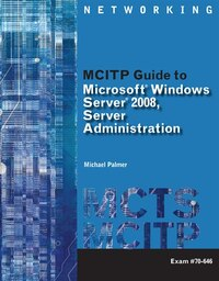 Mcitp Guide To Microsoft® Windows Server 2008, Server Administration, Exam #70-646