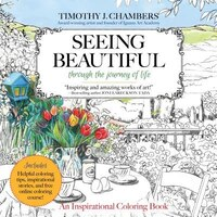 SEEING BEAUTIFUL - ADULT COLORING BOOK: Through the Journey of Life