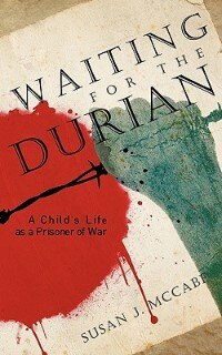 Waiting For The Durian: A Child's Life as a Prisoner of War