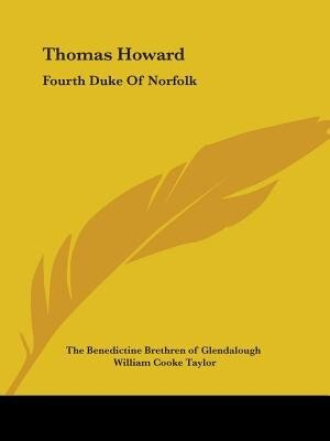 Thomas Howard: Fourth Duke Of Norfolk de .. The Benedictine Brethren Of Glendalough