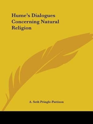 Hume's Dialogues Concerning Natural Religion by A. Seth Pringle-pattison