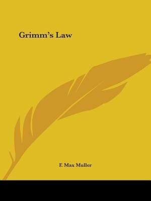 Grimm's Law by F. Max Muller