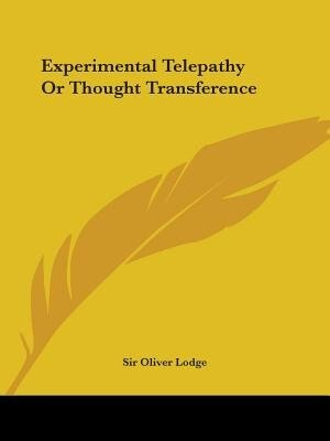 Experimental Telepathy Or Thought Transference de Sir Oliver Lodge