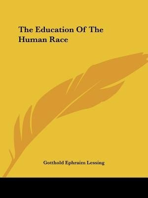 The Education Of The Human Race by Gotthold Ephraim Lessing
