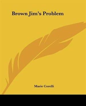 Brown Jim's Problem by Marie Corelli