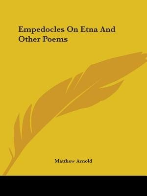 Empedocles On Etna And Other Poems by Matthew Arnold