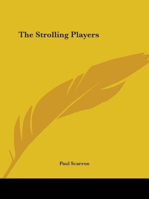 The Strolling Players by Paul Scarron