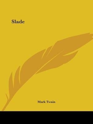 Slade by Mark Twain