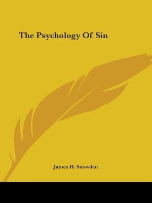 The Psychology Of Sin by James H. Snowden