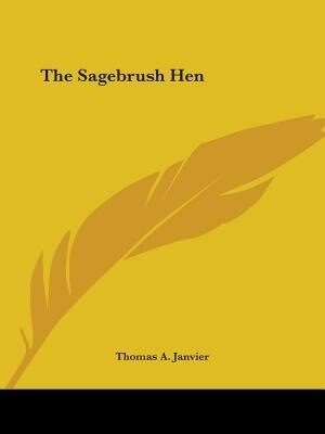 The Sagebrush Hen by Thomas A. Janvier