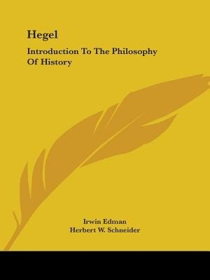 Hegel: Introduction To The Philosophy Of History by Irwin Edman