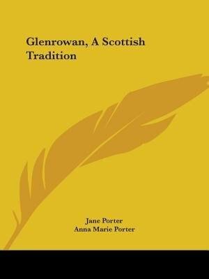 Glenrowan, A Scottish Tradition by Jane Porter