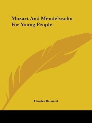 Mozart And Mendelssohn For Young People by Charles Barnard