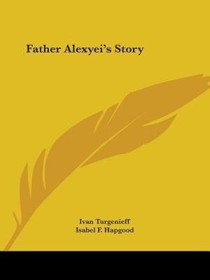 Father Alexyei's Story by Ivan Sergeevich Turgenev