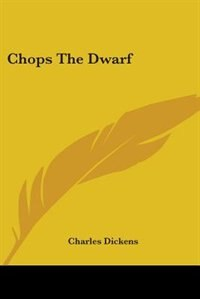Chops The Dwarf by Charles Dickens