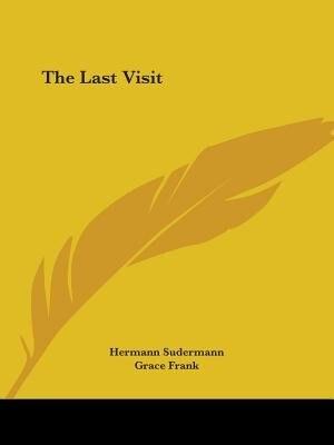 The Last Visit by Hermann Sudermann