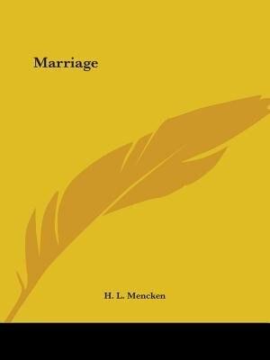 Marriage by H. L. Mencken