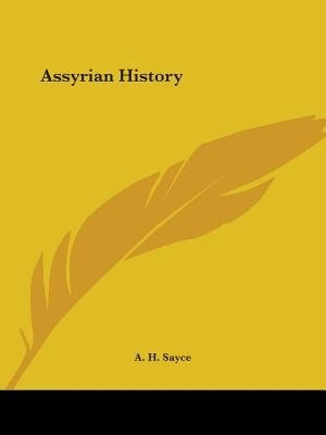 Assyrian History by A. H. Sayce