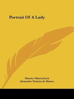 Portrait Of A Lady by Maurice Maeterlinck