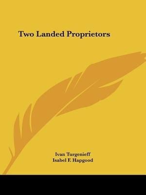Two Landed Proprietors by Ivan Sergeevich Turgenev