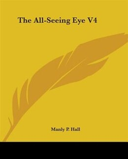 Book The All-seeing Eye V4 by Manly P. Hall