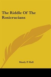 Book The Riddle Of The Rosicrucians by Manly P. Hall