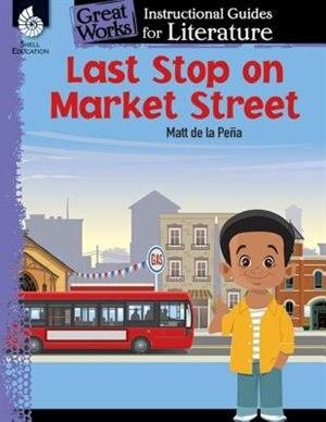 Last Stop On Market Street: An Instructional Guide For Liter de Jodene Smith