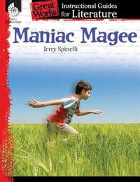 Maniac Magee: An Instructional Guide For Literature: An Instructional Guide For Literature