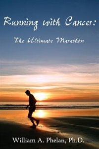 Running With Cancer: : The Ultimate Marathon