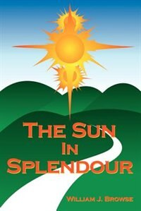 The Sun In Splendour by William J. Browse
