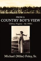 From A Country Boy's View: Clifton, Virginia - The 1950's