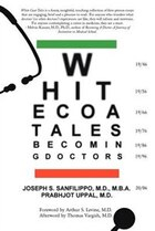 White Coat Tales: Becoming & Being Urban Doctors: 1946-2006