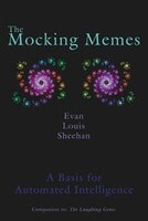 The Mocking Memes: A Basis For Automated Intelligence