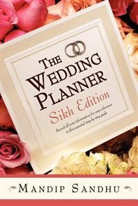 The Wedding Planner Sikh Edition: Record all your information for easy reference in this essential…