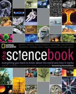 The Science Book: Everything You Need To Know About The World And How It Works by National Geographic