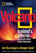Volcano: Iceland's Inferno And Earth's Most Active Volcanoes