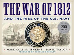 Book The War Of 1812 And The Rise Of The U.s. Navy by Mark Collins Jenkins