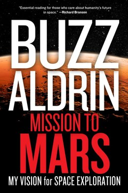 Book Mission To Mars: My Vision For Space Exploration by Buzz Aldrin