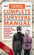 Doomsday Preppers Complete Survival Manual: Expert Tips For Surviving Calamity, Catastrophe, And…