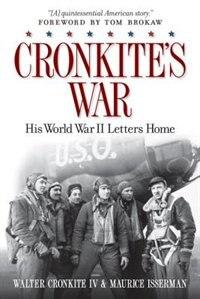 Cronkite's War: His World War Ii Letters Home