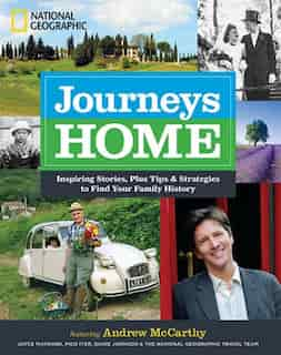 Journeys Home: Inspiring Stories, Plus Tips And Strategies To Find Your Family History by Andrew McCarthy