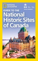 Book National Geographic Guide To The National Historic Sites Of Canada by National Geographic