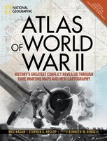 Atlas Of World War Ii: History's Greatest Conflict Revealed Through Rare Wartime Maps And New…