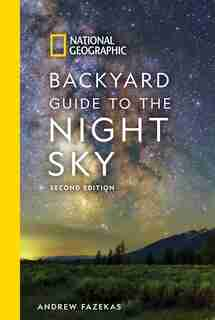 National Geographic Backyard Guide To The Night Sky, 2nd ...