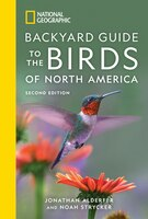 National Geographic Backyard Guide To The Birds Of North America, 2nd Edition