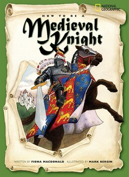 Book How To Be A Medieval Knight by Fiona Macdonald