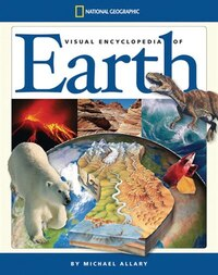 National Geographic Visual Encyclopedia Of Earth: Wonders Of Our Living Planet