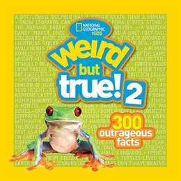 Book Weird But True! 2: 300 Outrageous Facts by National Geographic Kids